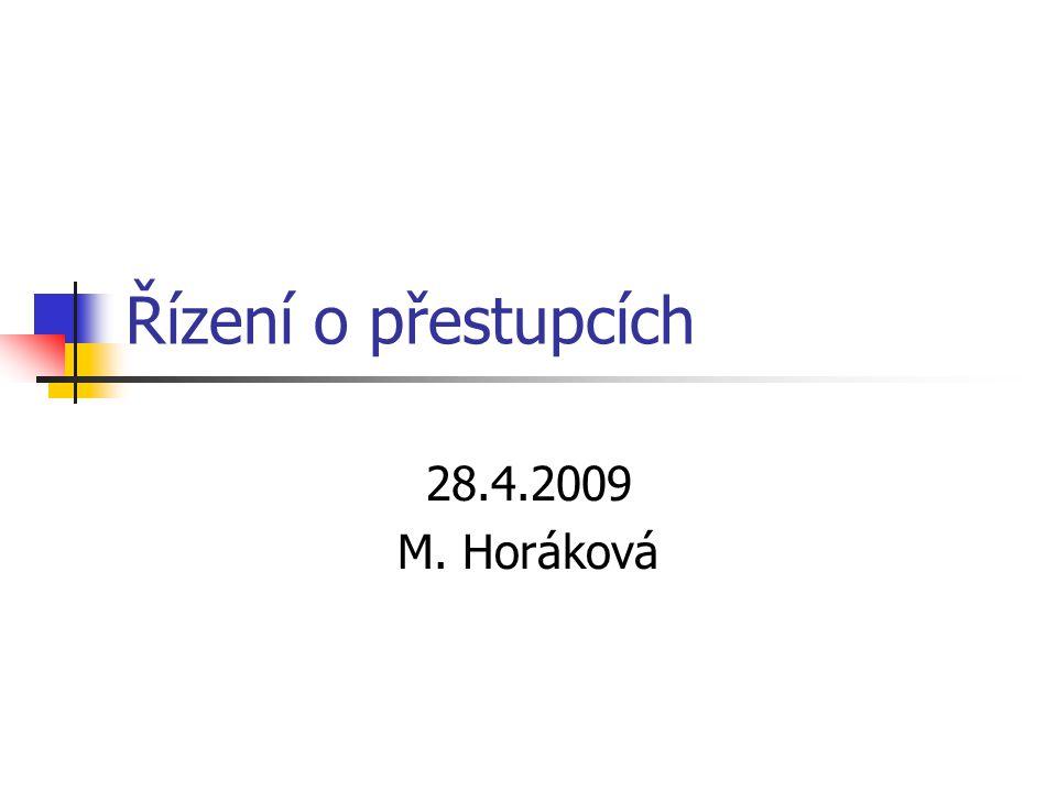 Řízení o přestupcích 28.4.2009 M. Horáková