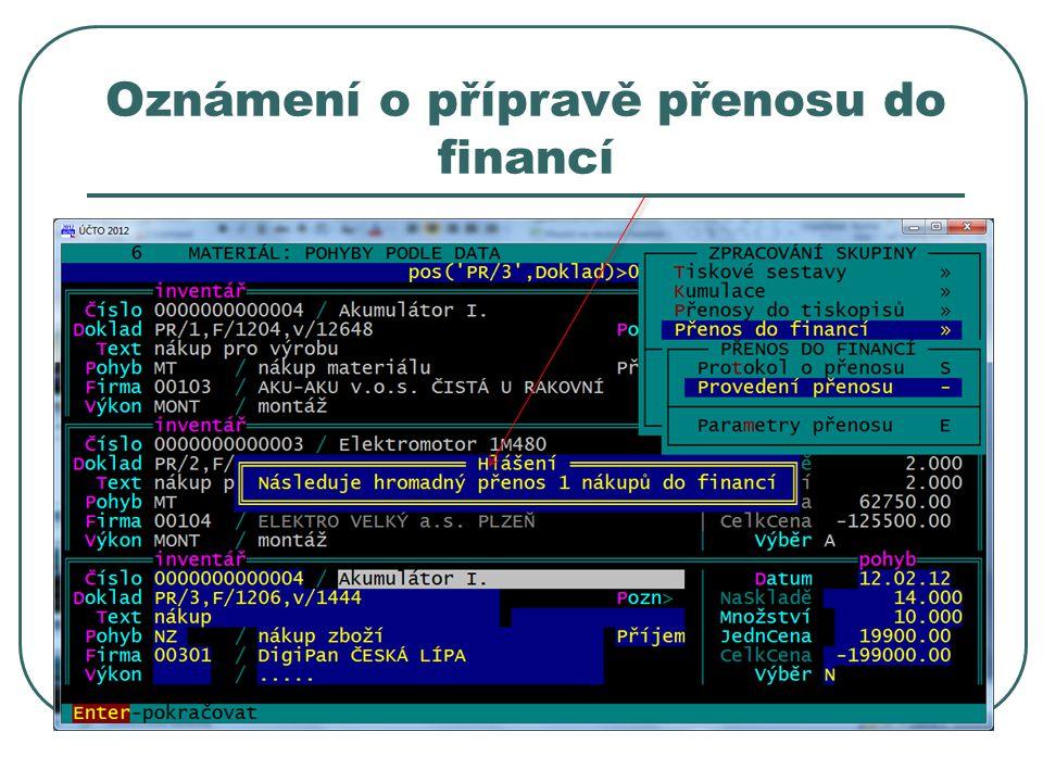 Oznámení o přípravě přenosu do financí