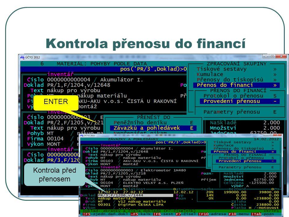 Kontrola přenosu do financí ENTER Kontrola před přenosem