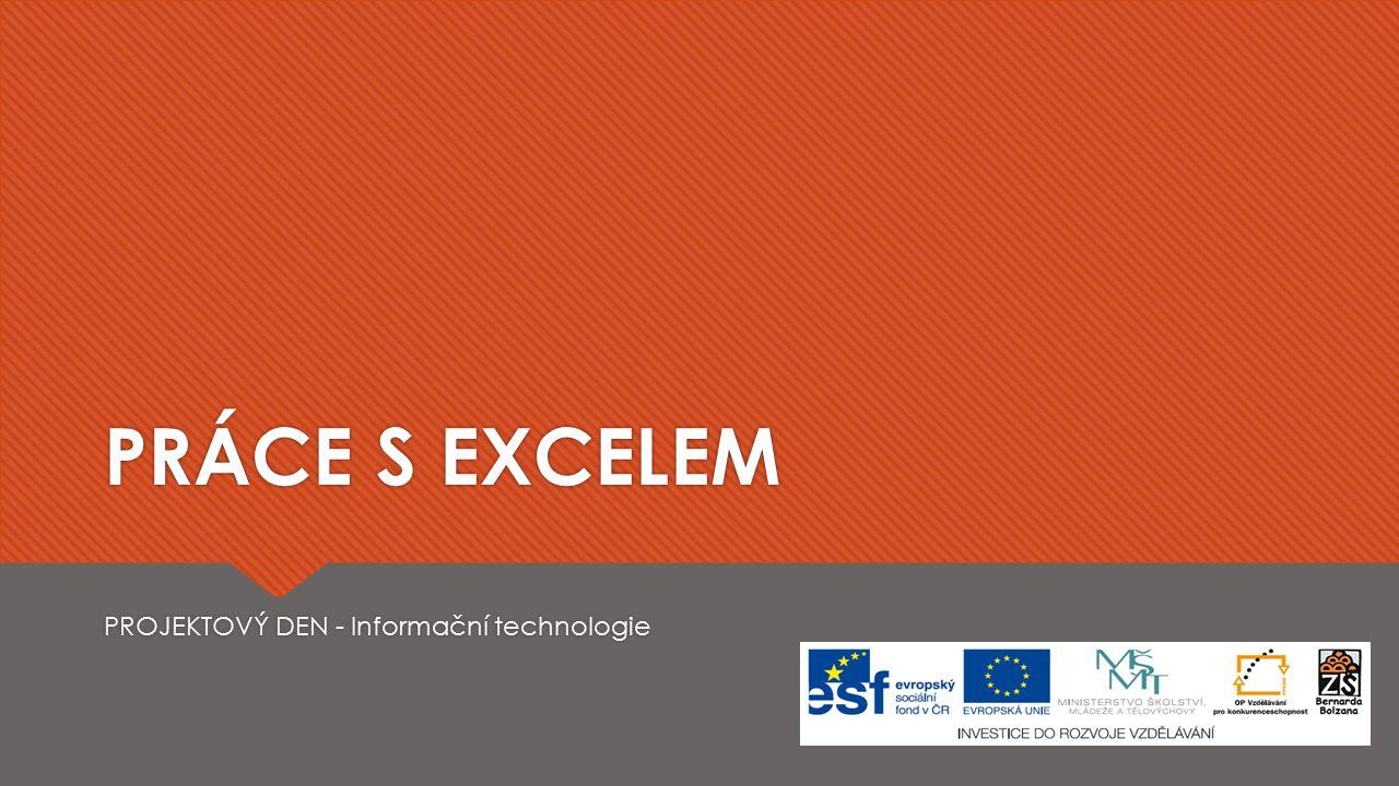 PRÁCE S EXCELEM PROJEKTOVÝ DEN - Informační technologie