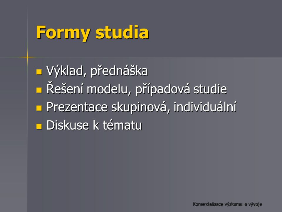 """Komercializace výzkumu a vývoje Literatura (1) Gilles Capart, Innovation model in Europe, Brno Trainin Seminar July 2004 (1) Gilles Capart, Innovation model in Europe, Brno Trainin Seminar July 2004 (2) Management of Intellectual Property in Publicly funded Research Organisation: Towards European Guidelines, Oct 03 (2) Management of Intellectual Property in Publicly funded Research Organisation: Towards European Guidelines, Oct 03 http://europa.eu.int/comm/research/era/pdf/iprmanagementg uidelines-report.pdf http://europa.eu.int/comm/research/era/pdf/iprmanagementg uidelines-report.pdf Henry Chesbrough, """"Open Innovation, The New Imperative for Creating and Profiting from Technology , Harward Business School Press 2003 Henry Chesbrough, """"Open Innovation, The New Imperative for Creating and Profiting from Technology , Harward Business School Press 2003 Vijay K."""