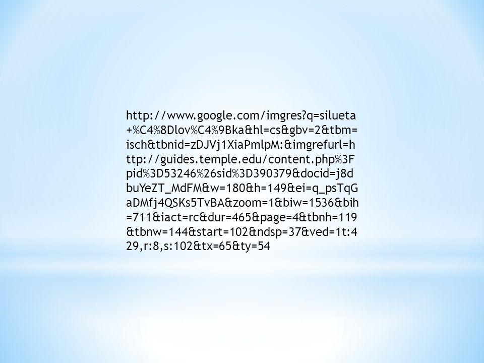 http://www.google.com/imgres q=silueta +%C4%8Dlov%C4%9Bka&hl=cs&gbv=2&tbm= isch&tbnid=zDJVj1XiaPmlpM:&imgrefurl=h ttp://guides.temple.edu/content.php%3F pid%3D53246%26sid%3D390379&docid=j8d buYeZT_MdFM&w=180&h=149&ei=q_psTqG aDMfj4QSKs5TvBA&zoom=1&biw=1536&bih =711&iact=rc&dur=465&page=4&tbnh=119 &tbnw=144&start=102&ndsp=37&ved=1t:4 29,r:8,s:102&tx=65&ty=54