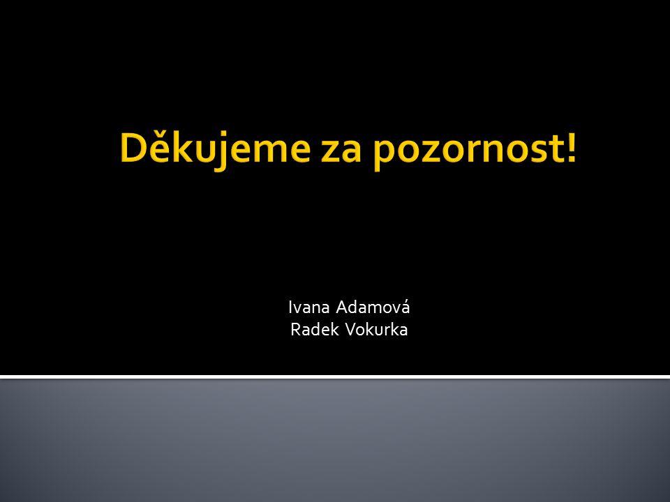 Ivana Adamová Radek Vokurka