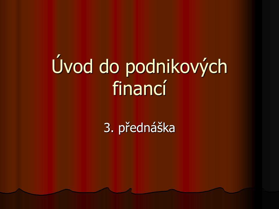 Úvod do podnikových financí 3. přednáška