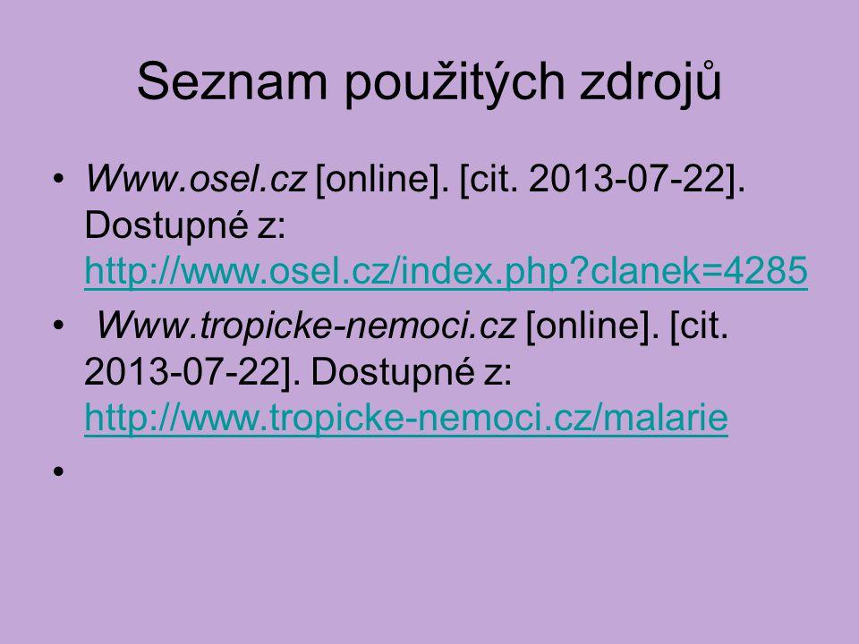 Seznam použitých zdrojů Www.osel.cz [online]. [cit. 2013-07-22]. Dostupné z: http://www.osel.cz/index.php?clanek=4285 http://www.osel.cz/index.php?cla