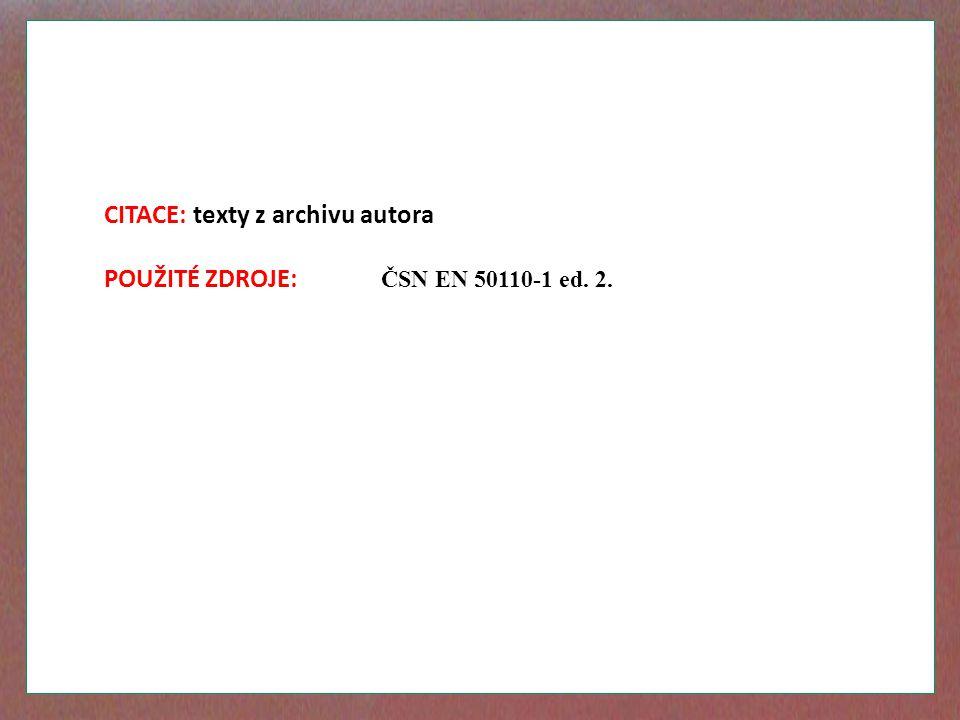 CITACE: texty z archivu autora POUŽITÉ ZDROJE: ČSN EN 50110-1 ed. 2.