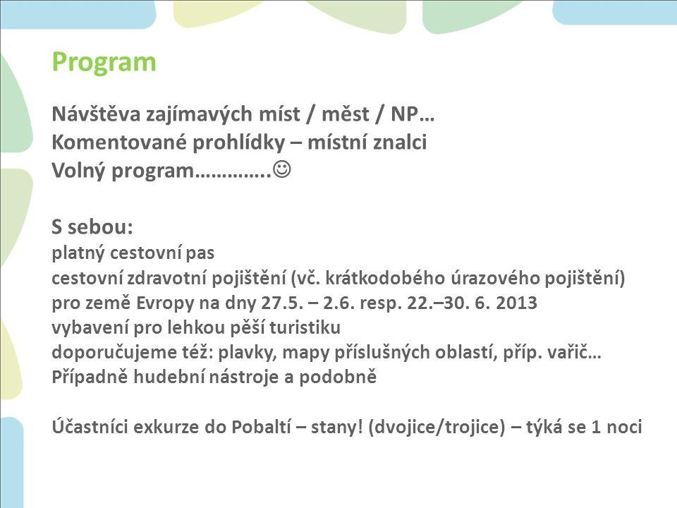 Program Návštěva zajímavých míst / měst / NP… Komentované prohlídky – místní znalci Volný program…………..
