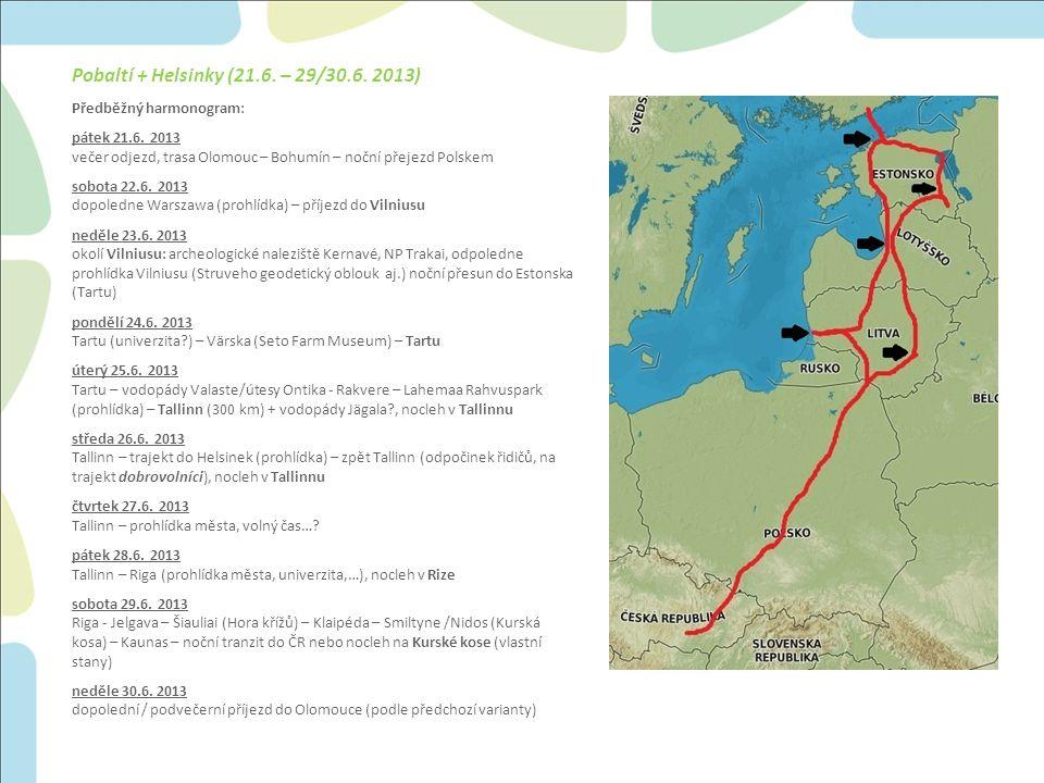 Pobaltí + Helsinky (21.6. – 29/30.6. 2013) Předběžný harmonogram: pátek 21.6.