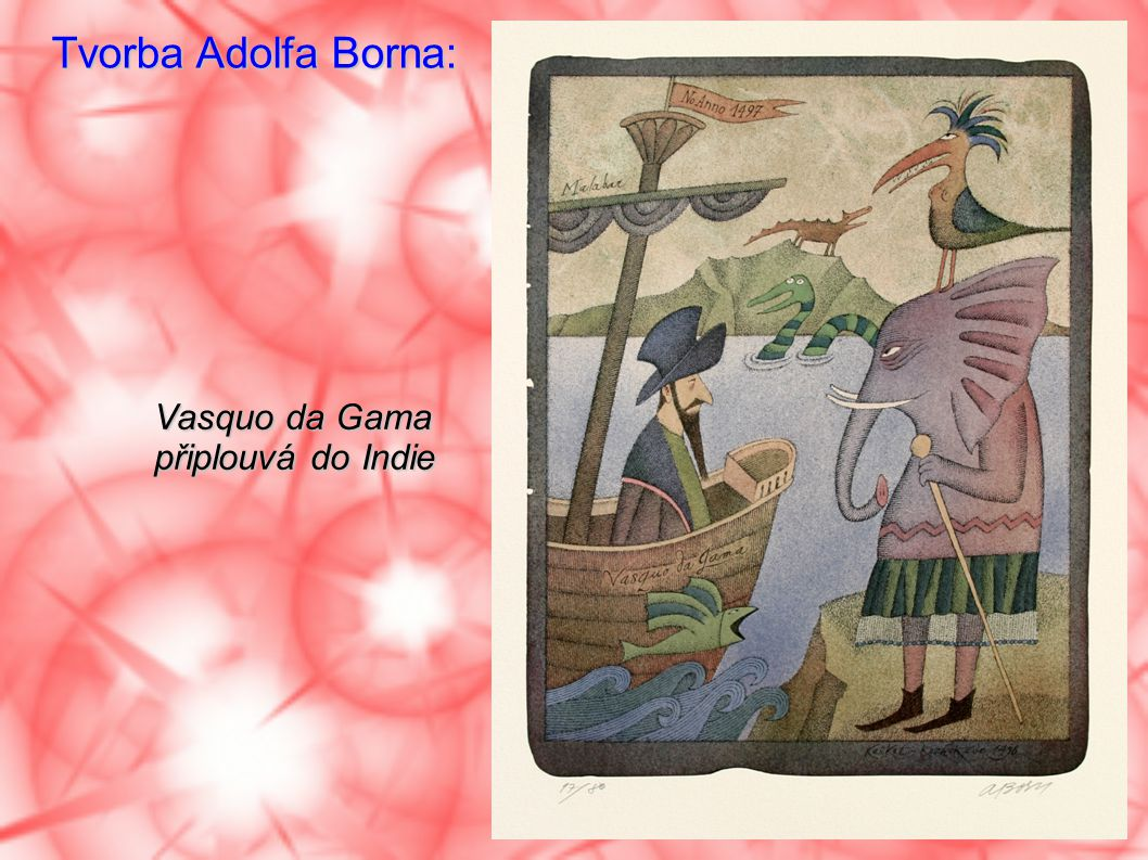 Tvorba Adolfa Borna: Vasquo da Gama připlouvá do Indie
