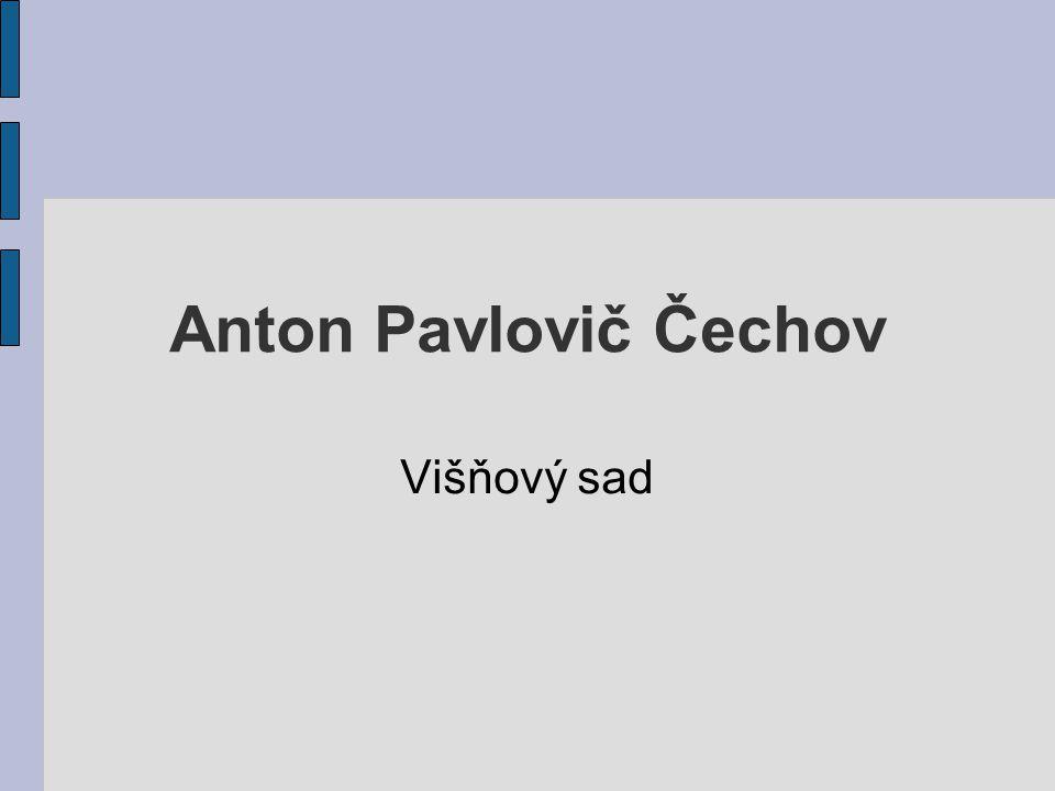 Anton Pavlovič Čechov Višňový sad