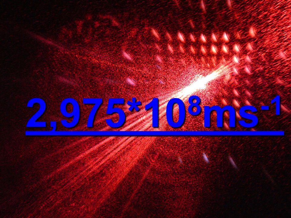 2,975*10 8 ms -1 2,975*10 8 ms -1