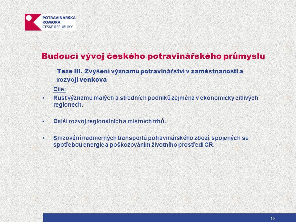 Budoucí vývoj českého potravinářského průmyslu Teze III.