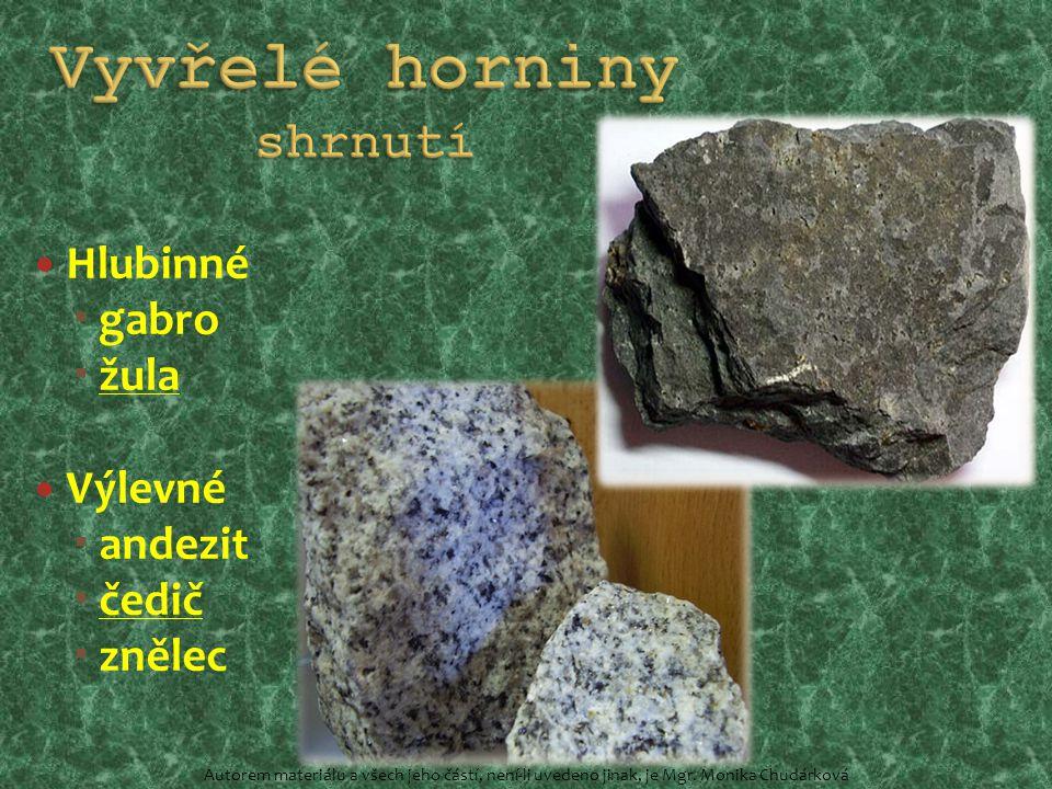 Hlubinné  gabro  žula Výlevné  andezit  čedič  znělec Autorem materiálu a všech jeho částí, není-li uvedeno jinak, je Mgr.