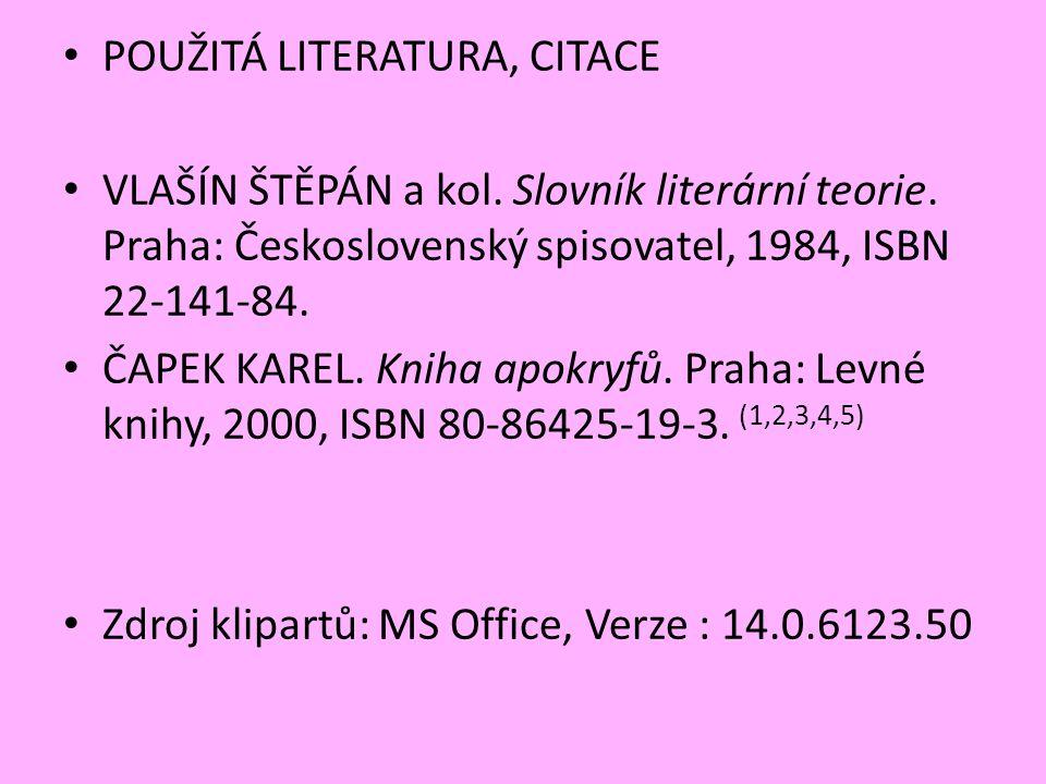 POUŽITÁ LITERATURA, CITACE VLAŠÍN ŠTĚPÁN a kol. Slovník literární teorie.