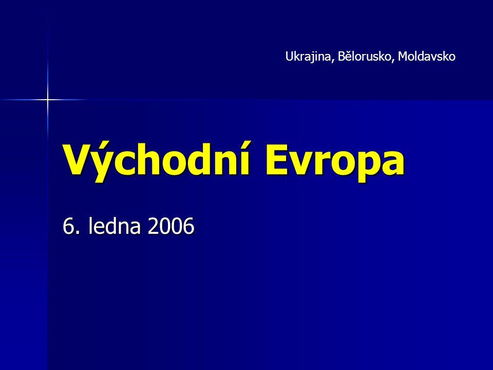 Východní Evropa 6. ledna 2006 Ukrajina, Bělorusko, Moldavsko