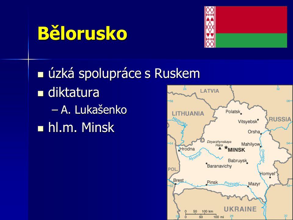 Bělorusko úzká spolupráce s Ruskem úzká spolupráce s Ruskem diktatura diktatura –A. Lukašenko hl.m. Minsk hl.m. Minsk