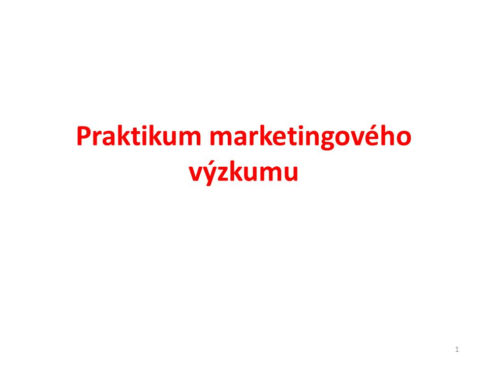 Praktikum marketingového výzkumu 1