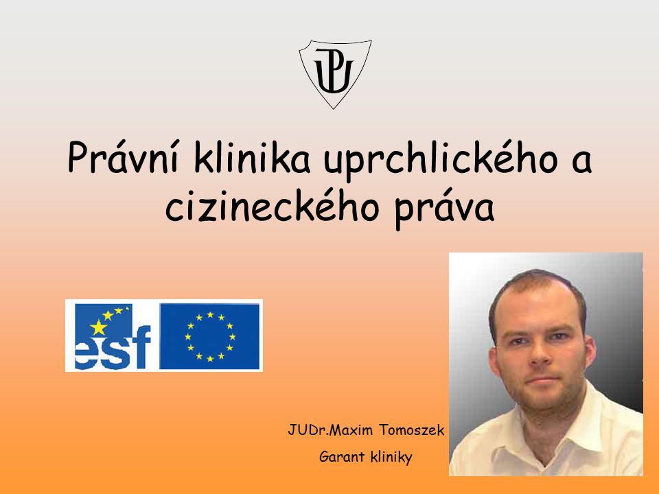 Právní klinika uprchlického a cizineckého práva JUDr.Maxim Tomoszek Garant kliniky