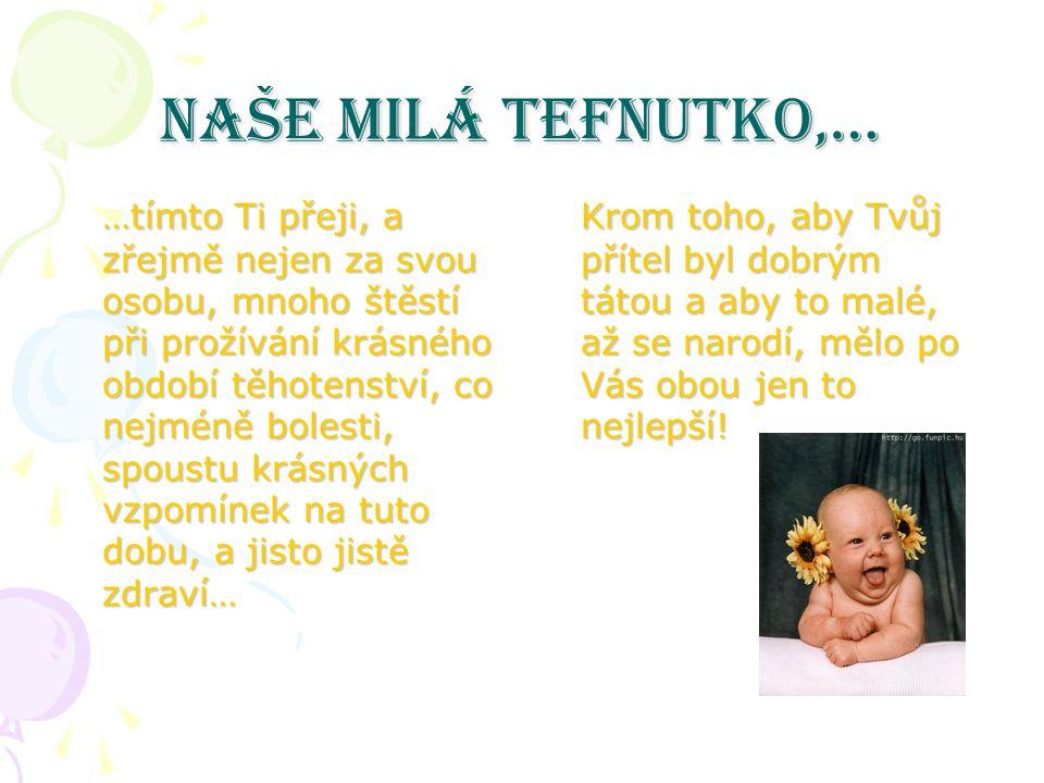 Světem letí skvělá zpráva- z naší tefnut bude máma!!!