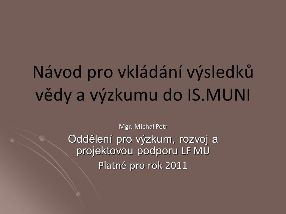 Návod pro vkládání výsledků vědy a výzkumu do IS.MUNI Mgr.