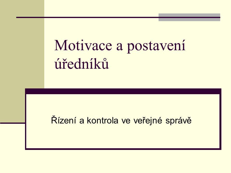 Motivace a postavení úředníků Řízení a kontrola ve veřejné správě