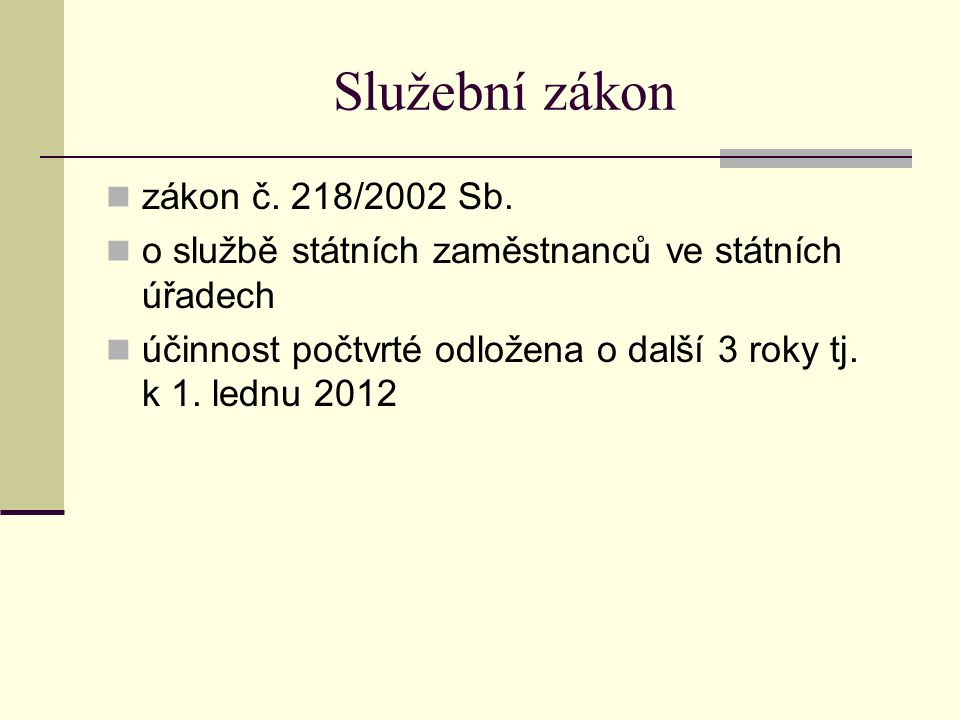 Služební zákon zákon č.218/2002 Sb.