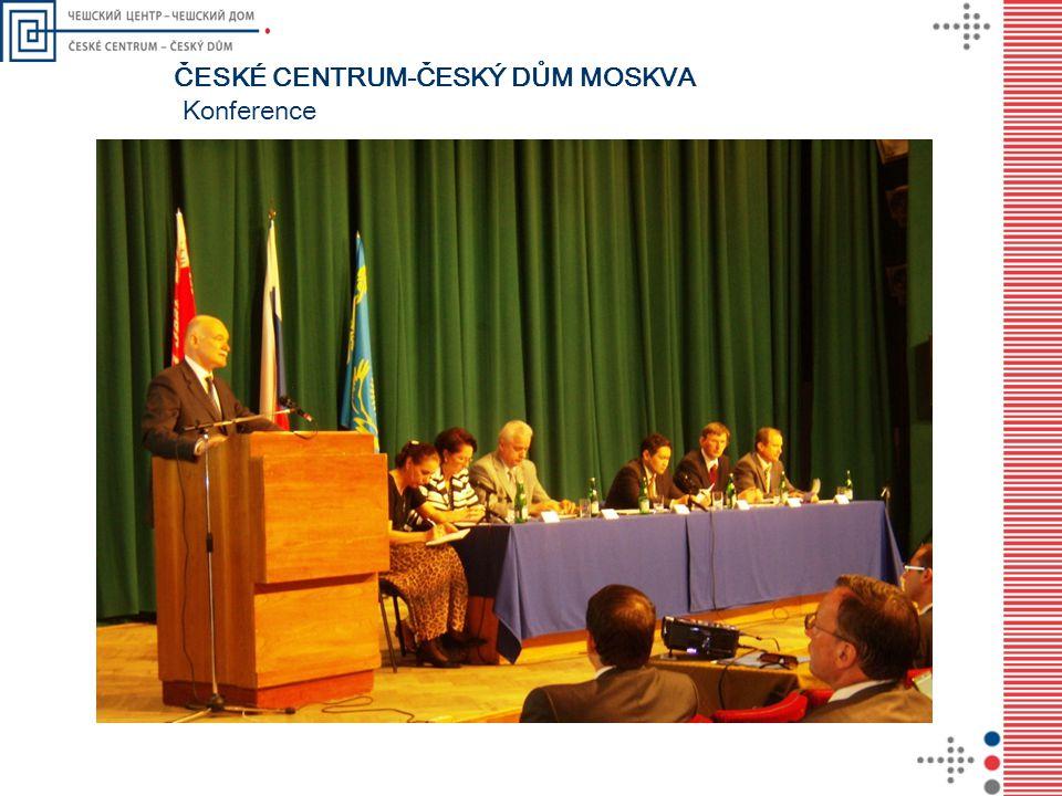 ČESKÉ CENTRUM-ČESKÝ DŮM MOSKVA Konference