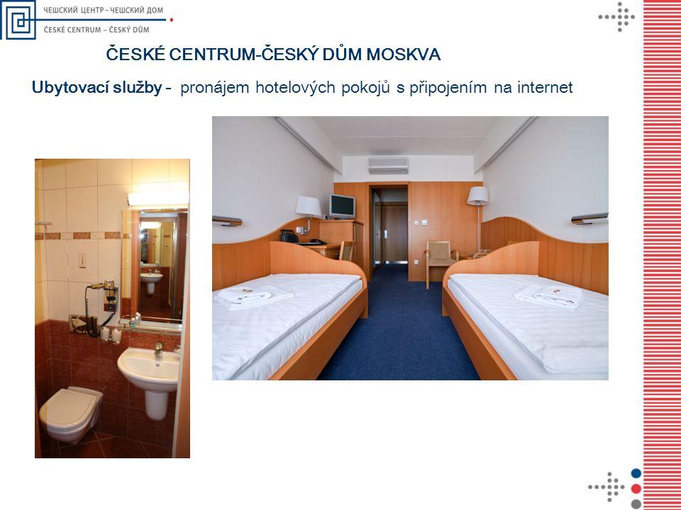 ČESKÉ CENTRUM-ČESKÝ DŮM MOSKVA Ubytovací služby - pronájem hotelových pokojů s připojením na internet