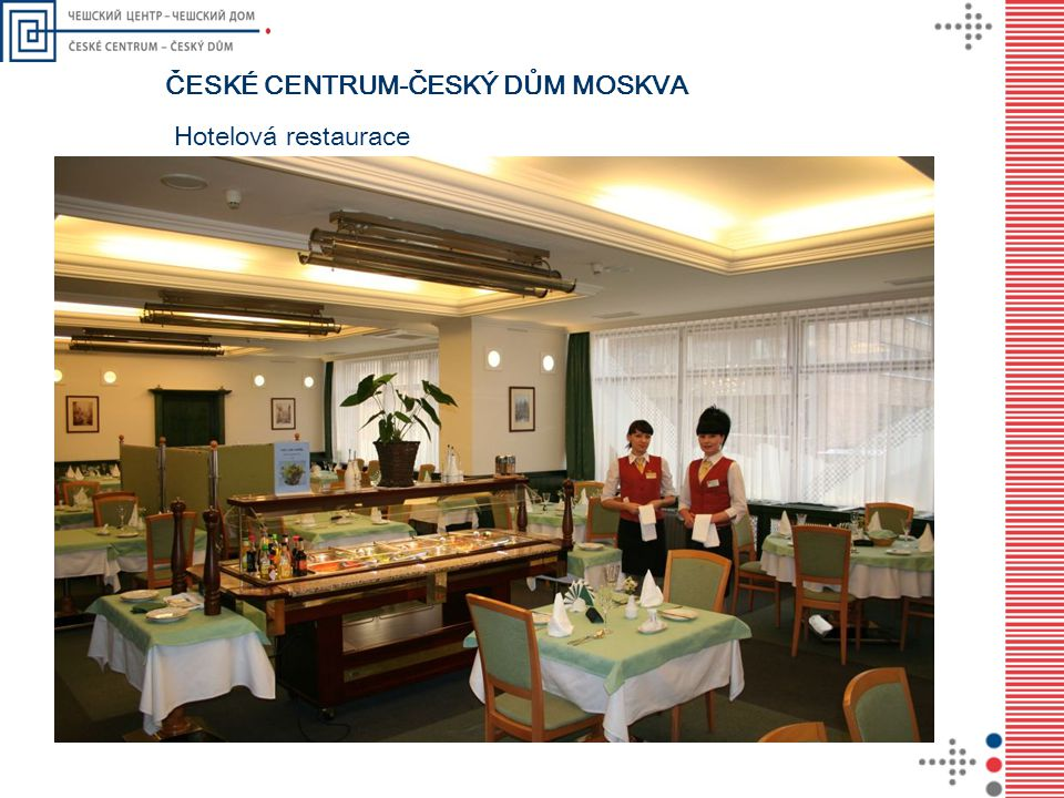 ČESKÉ CENTRUM-ČESKÝ DŮM MOSKVA Hotelová restaurace