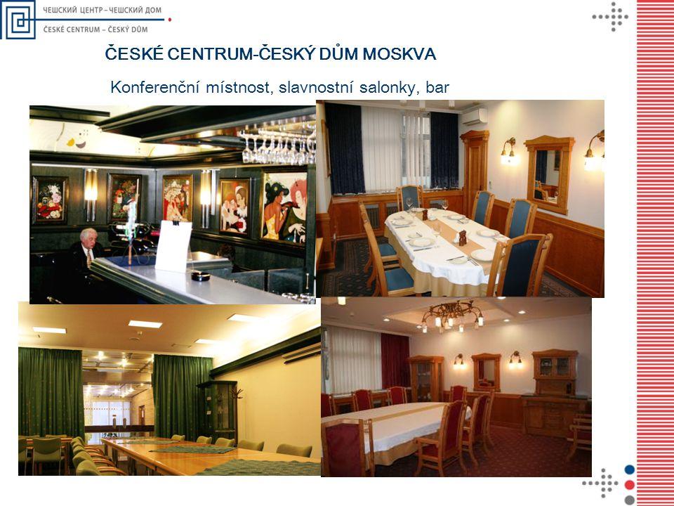 ČESKÉ CENTRUM-ČESKÝ DŮM MOSKVA Konferenční místnost, slavnostní salonky, bar