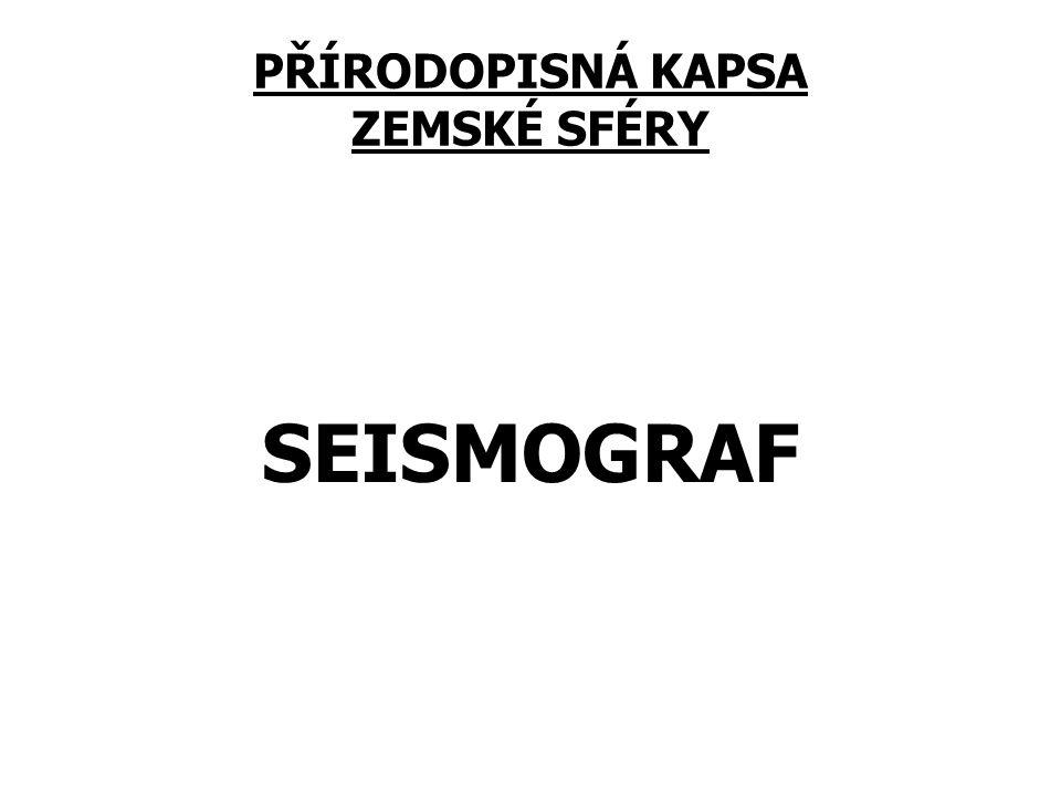 PŘÍRODOPISNÁ KAPSA ZEMSKÉ SFÉRY SEISMOGRAF