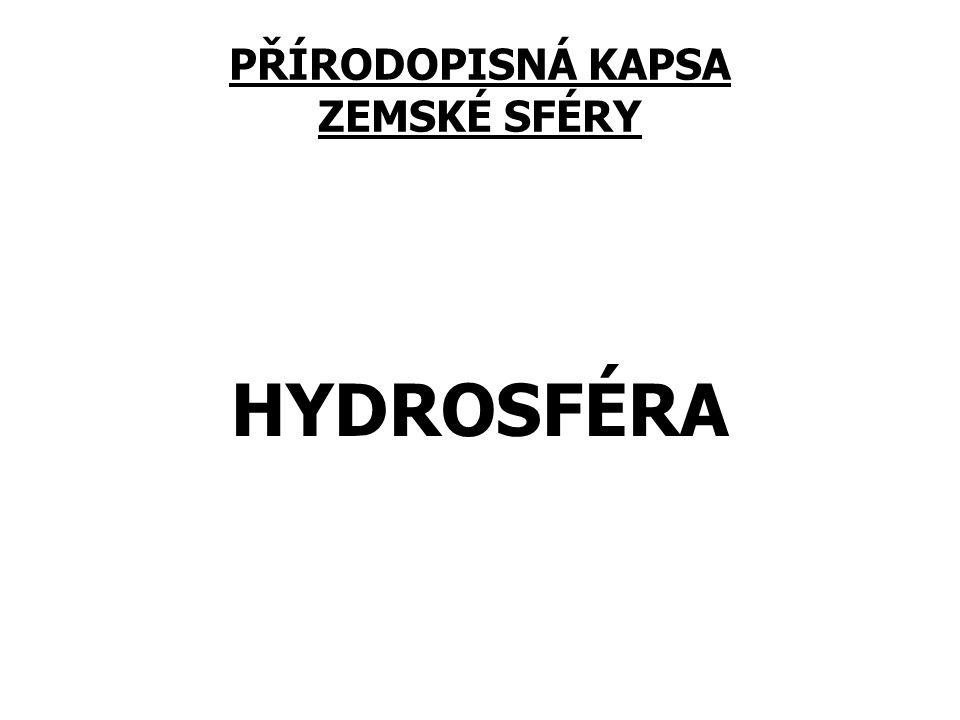 PŘÍRODOPISNÁ KAPSA ZEMSKÉ SFÉRY HYDROSFÉRA
