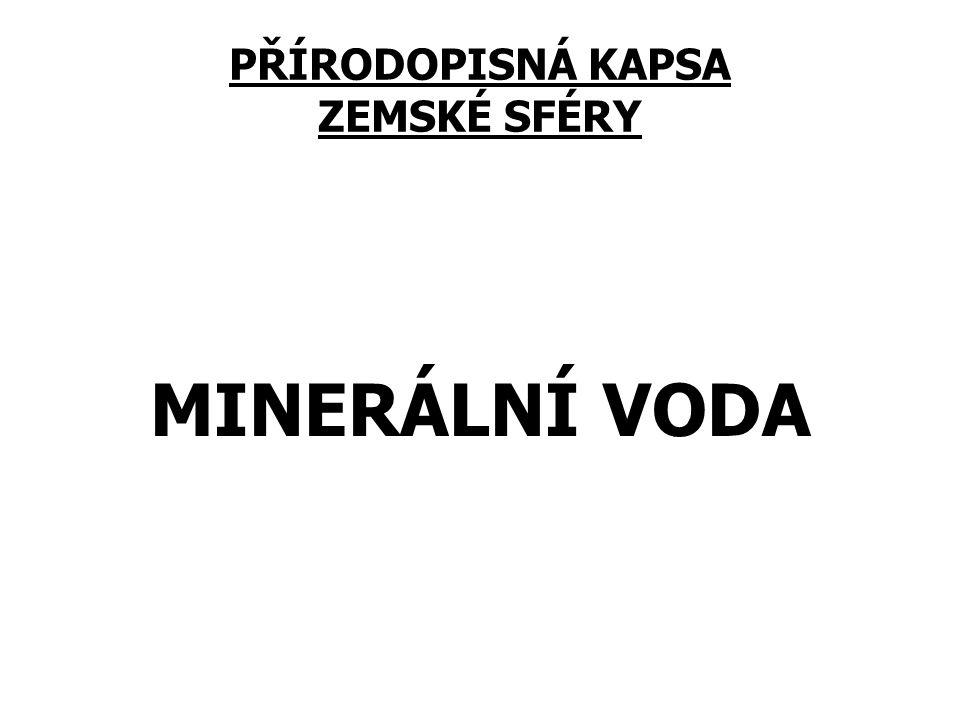 PŘÍRODOPISNÁ KAPSA ZEMSKÉ SFÉRY MINERÁLNÍ VODA