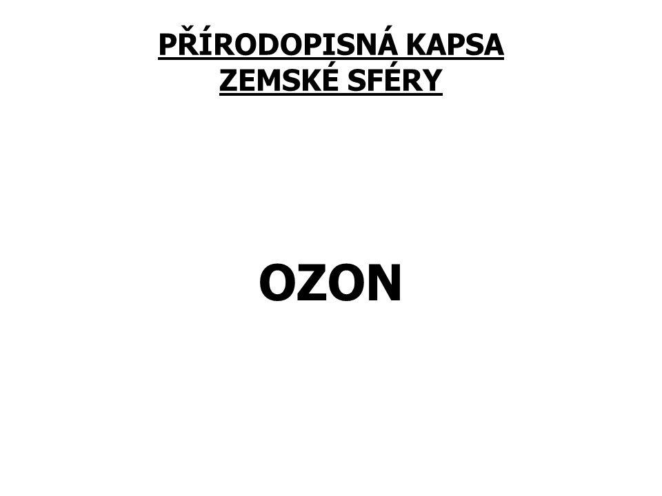 PŘÍRODOPISNÁ KAPSA ZEMSKÉ SFÉRY OZON