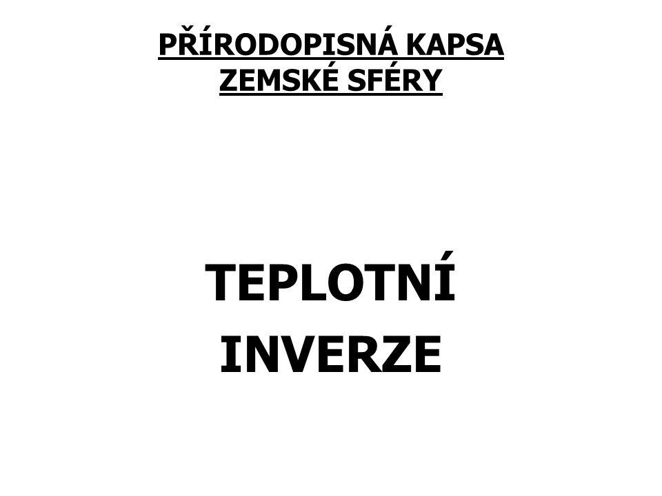 PŘÍRODOPISNÁ KAPSA ZEMSKÉ SFÉRY TEPLOTNÍ INVERZE