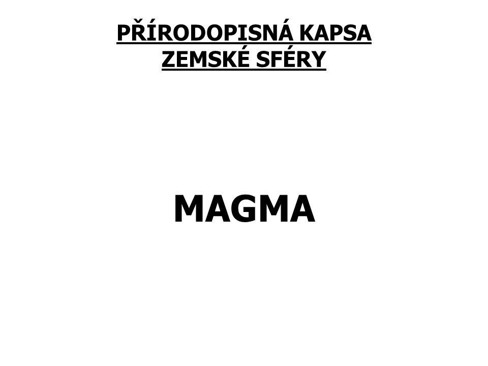 PŘÍRODOPISNÁ KAPSA ZEMSKÉ SFÉRY MAGMA