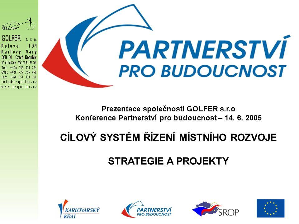 Prezentace společnosti GOLFER s.r.o Konference Partnerství pro budoucnost – 14.