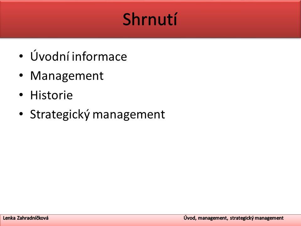 Úvodní informace Management Historie Strategický management