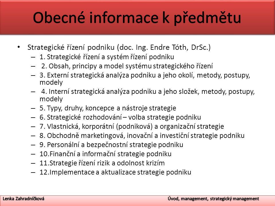 Strategické řízení podniku (doc. Ing. Endre Tóth, DrSc.) – 1. Strategické řízení a systém řízení podniku – 2. Obsah, principy a model systému strategi