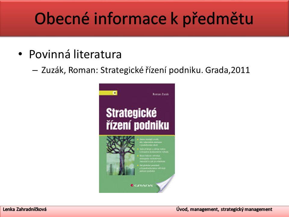 Povinná literatura – Zuzák, Roman: Strategické řízení podniku. Grada,2011