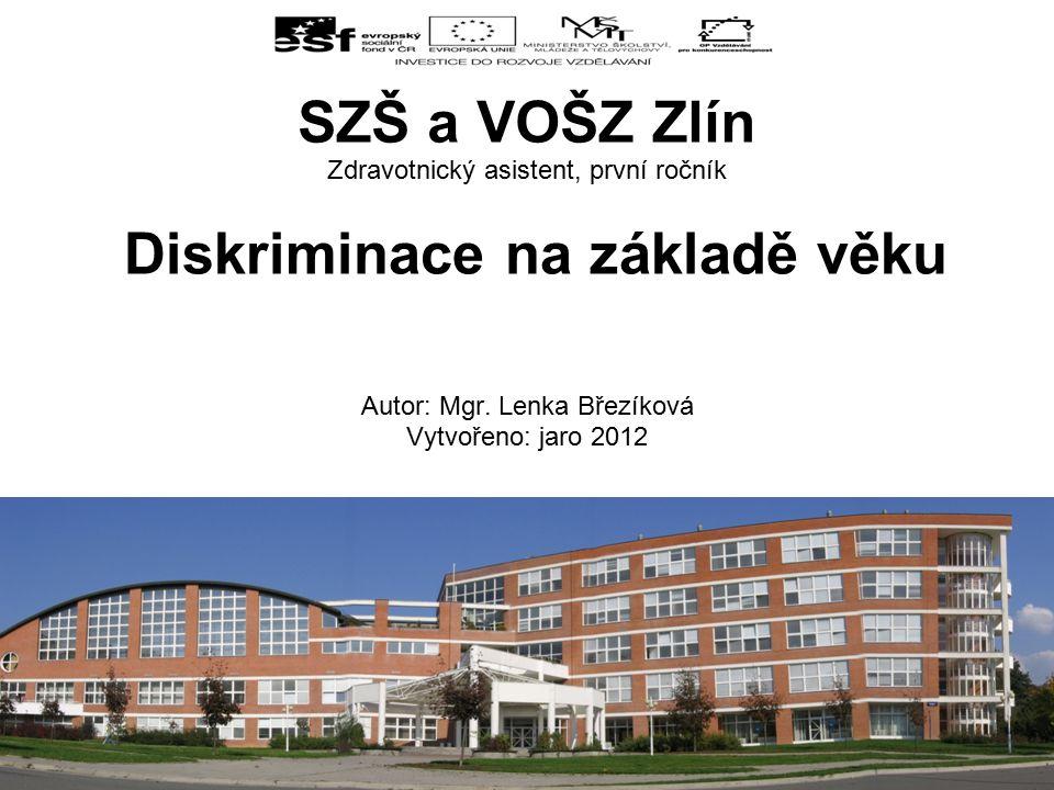 Zdravotnický asistent, první ročník Diskriminace na základě věku Autor: Mgr.