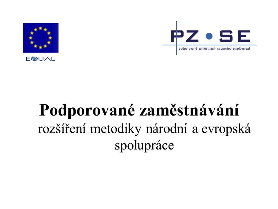 Podporované zaměstnávání rozšíření metodiky národní a evropská spolupráce
