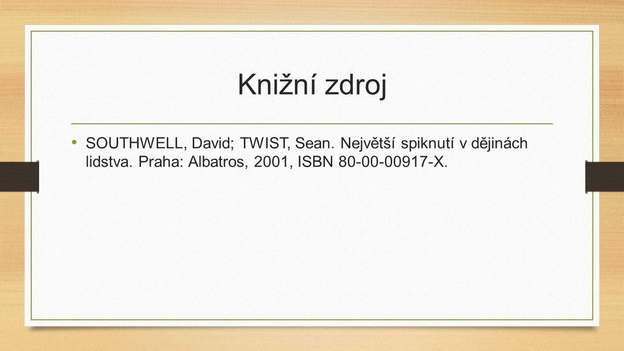 Knižní zdroj SOUTHWELL, David; TWIST, Sean. Největší spiknutí v dějinách lidstva. Praha: Albatros, 2001, ISBN 80-00-00917-X.