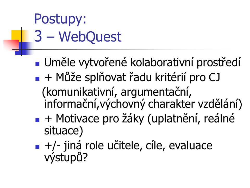 Postupy: 3 – WebQuestWebQuest