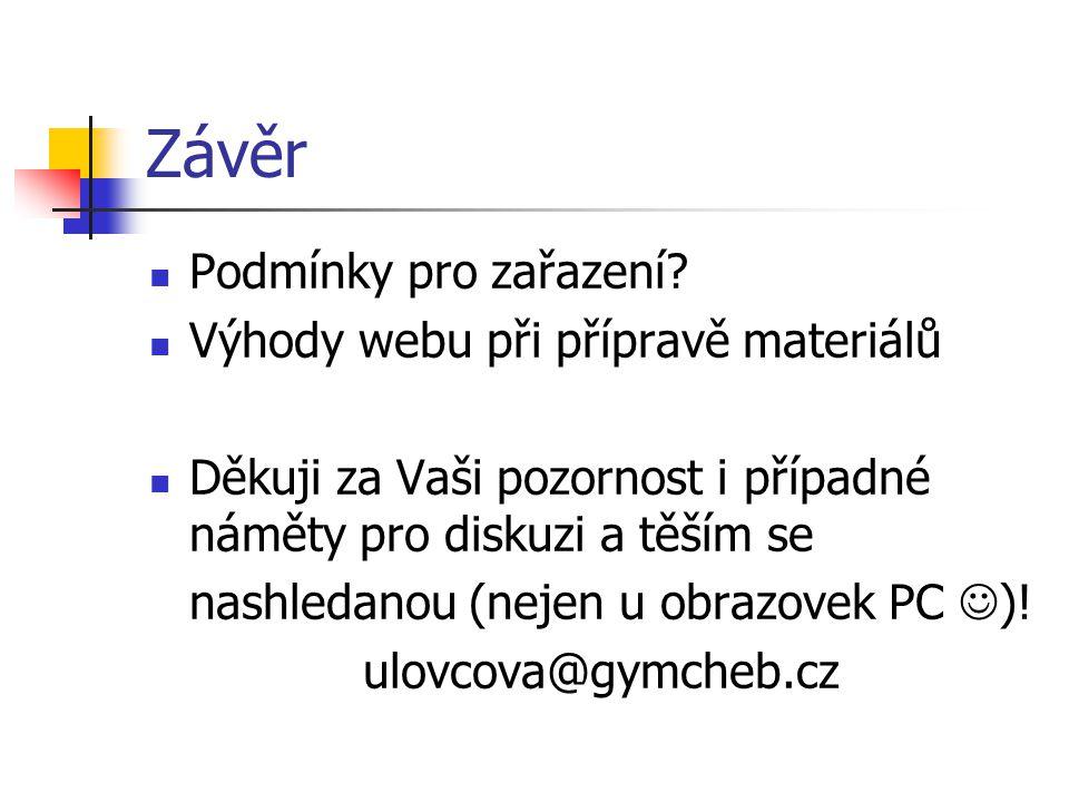 Závěr Podmínky pro zařazení.