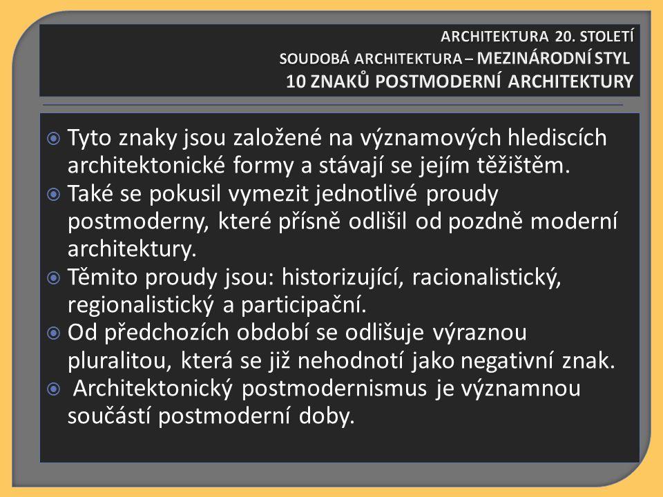  Tyto znaky jsou založené na významových hlediscích architektonické formy a stávají se jejím těžištěm.