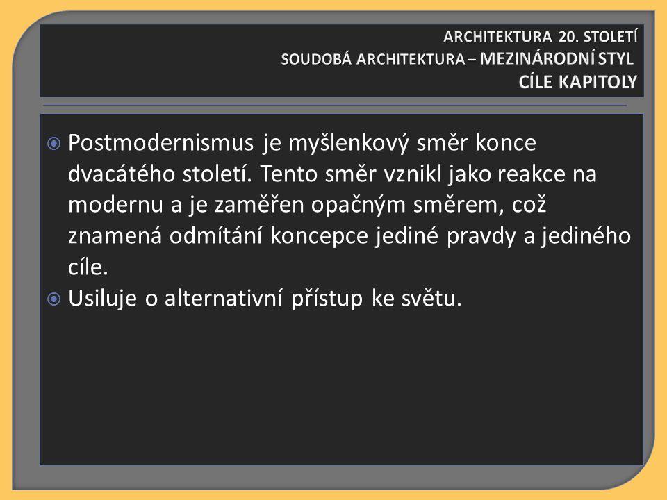  Postmodernismus je myšlenkový směr konce dvacátého století.