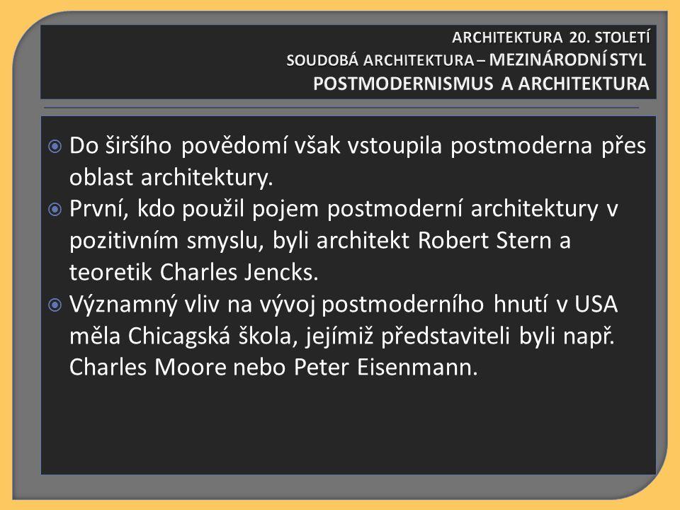  SHRNUTÍ KAPITOLY  monotónní, prosklené výškové funkcionalistické stavby v prostředí historických měst chápány nikoli jako symboly pokroku a blahobytu, ale stále častěji jako projevy byrokratismu, kulturního primitivismu a nesmyslného plýtvání energiemi a materiály ARCHITEKTURA 20.