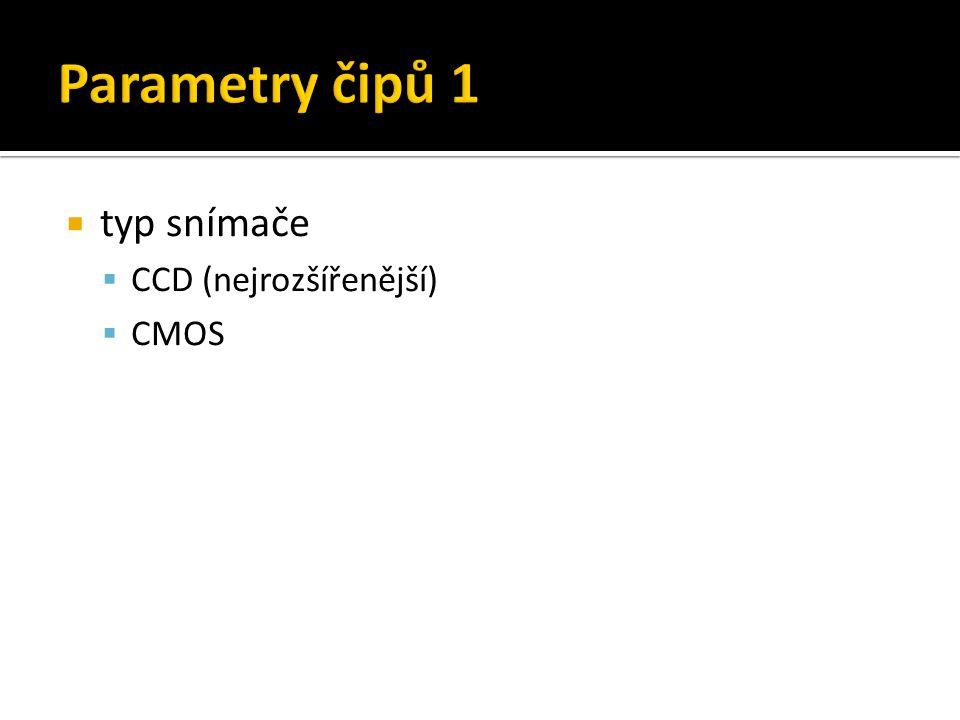  typ snímače  CCD (nejrozšířenější)  CMOS