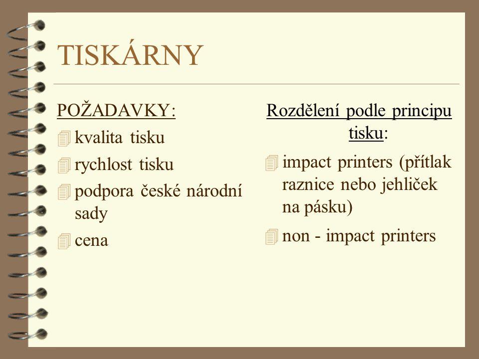 TISKÁRNY POŽADAVKY: 4 kvalita tisku 4 rychlost tisku 4 podpora české národní sady 4 cena Rozdělení podle principu tisku: 4 impact printers (přítlak ra